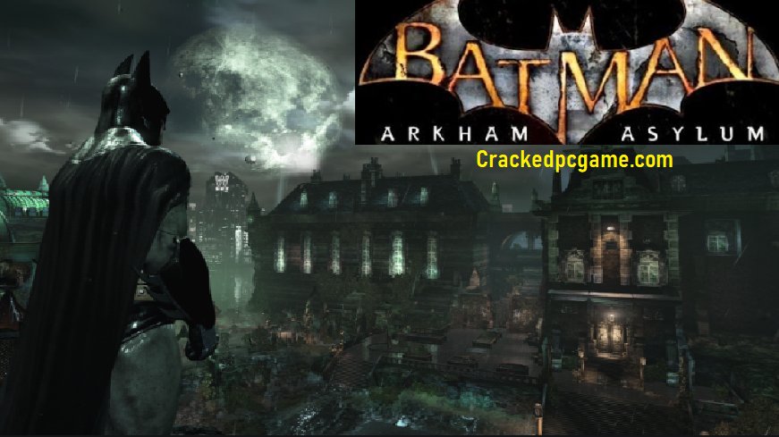 Batman: Arkham Asylum Crack For Pc Download Free Game 2020