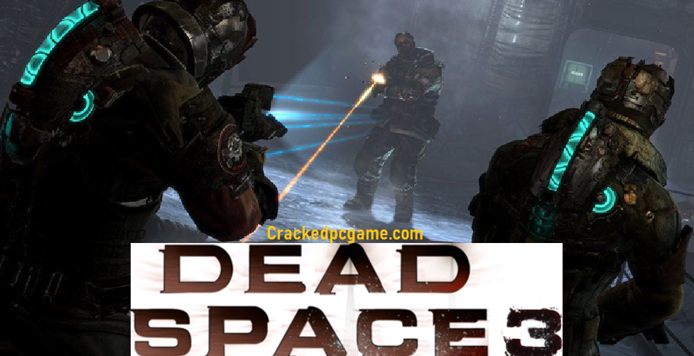 Dead Space 3 Crack Pc Download Free Game Full Torrent