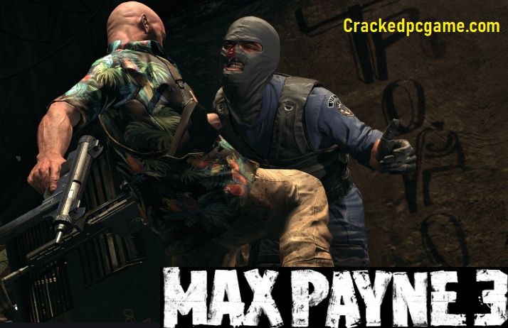 Max Payne 3 Crack For Pc Download Free Game Full Torrent