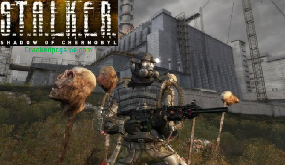 S.T.A.L.K.E.R: Shadow Of Chernobyl Crack Free Download Pc Game Full Torrent