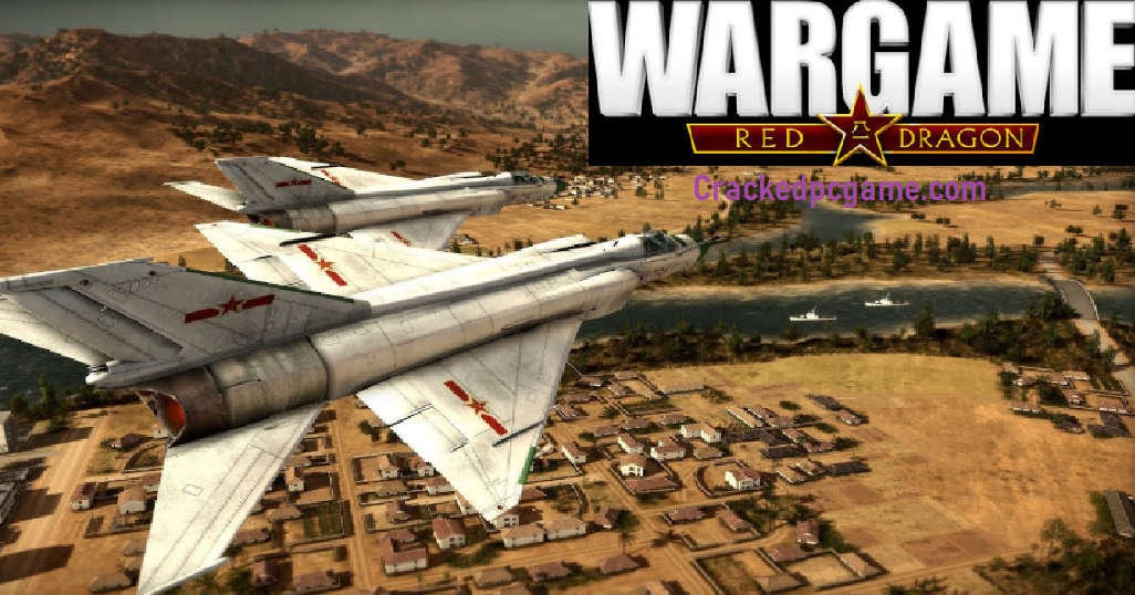 Wargame: Red Dragon Crack Free Download Pc Game Full Torrent